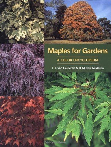 9780881924725: Maples for Gardens: A Color Encyclopedia