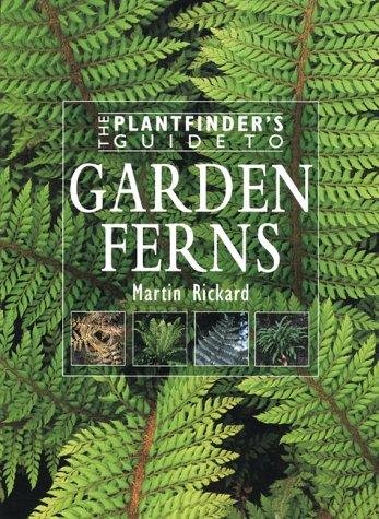 9780881924763: Garden Ferns (Plantfinder's Guides Series)