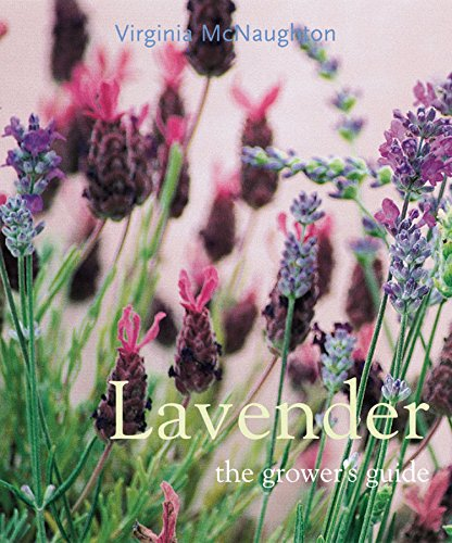 Lavender: The Growers Guide