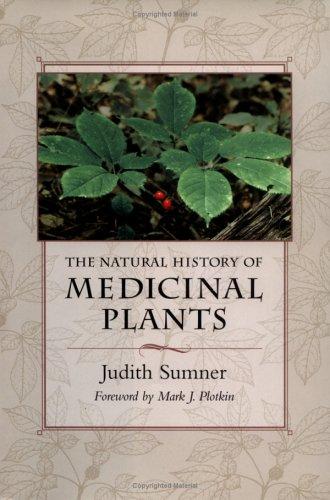 The Natural History of Medicinal Plants: Sumner, Judith
