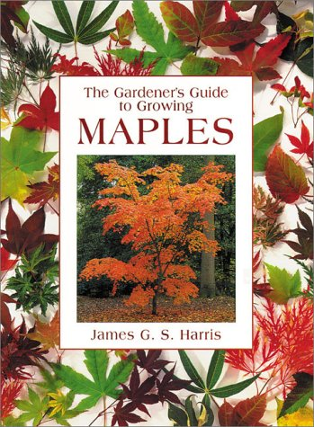 9780881924848: Gardener's Guide to Growing Maples (Gardener's Guide Series)