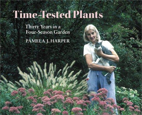 Time-Tested Garden (Thirty Years in a Four-Season Garden): Harper Pamela J.