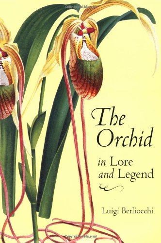 9780881924916: The Orchid in Lore and Legend