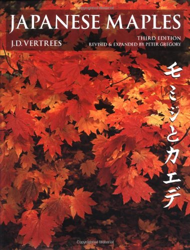 Japanese Maples: Momiji and Kaede: Vertrees, J.D.