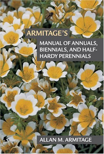 9780881925050: Armitage's Manual of Annuals, Biennials and Half-Hardy Perennials