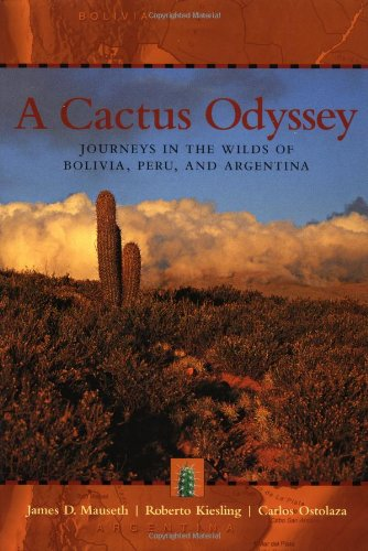 9780881925265: A Cactus Odyssey: Journeys in the Wilds of Bolivia, Peru, and Argentina