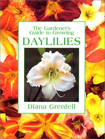 The Gardener's Guide to Growing Daylilies (Gardener's Guide): Grenfell, Diana