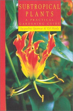 9780881925449: Subtropical Plants: A Practical Gardening Guide