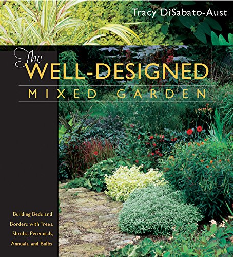 The Well Designed Mixed Garden: Building Beds And Borders With Trees,  Shrubs,
