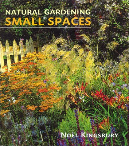 9780881925647: Natural Gardening in Small Spaces