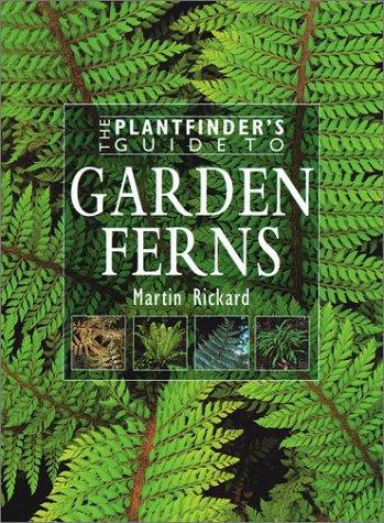 9780881925678: Garden Ferns (Plantfinder's Guide to Growing Series)
