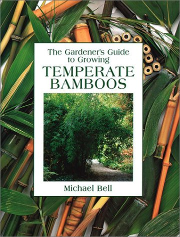 9780881925708: The Gardener's Guide to Growing Temperate Bamboos