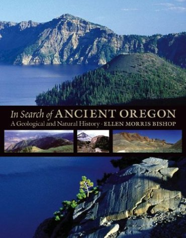 9780881925906: In Search of Ancient Oregon: A Geological and Natural History