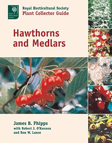 9780881925913: Hawthorns and Medlars (Royal Horticultural Society/Timber Press Plant Collectors)