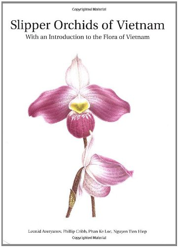 Slipper Orchids of Vietnam: With an Introduction: Averyanov, Leonid, Phillip