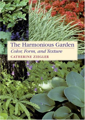 9780881925975: The Harmonious Garden: Color, Form, and Texture