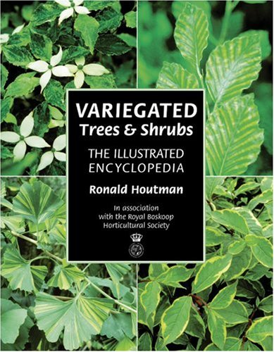 9780881926491: Variegated Trees and Shrubs: The Illustrated Encyclopedia