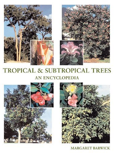 Tropical and Subtropical Trees: An Encyclopedia: Barwick, Margaret
