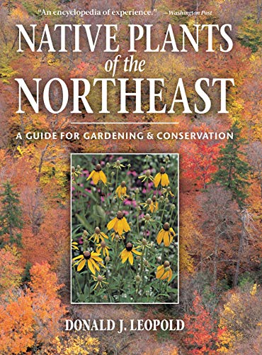 9780881926736: Native Plants of the Northeast: A Guide for Gardening and Conservation