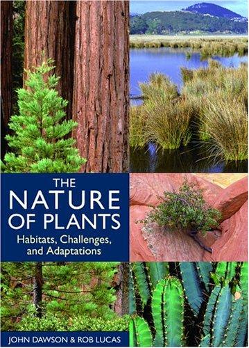 The Nature of Plants: Habitats, Challenges, and: John Dawson; Rob
