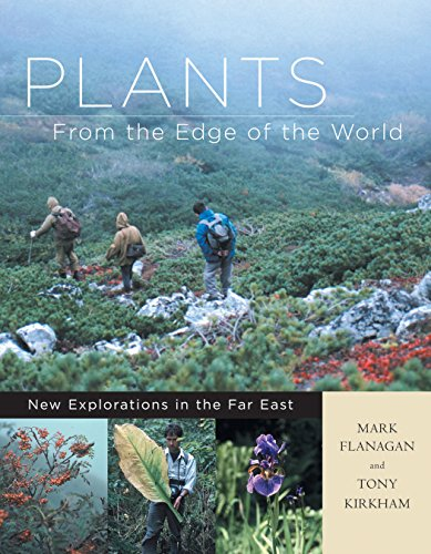 9780881926767: Plants from the Edge of the World: New Explorations in the Far East