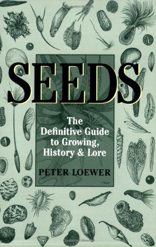 9780881926828: Seeds: The Definitive Guide to Growing, History & Lore: The Definitive Guide to Growing, History, and Lore