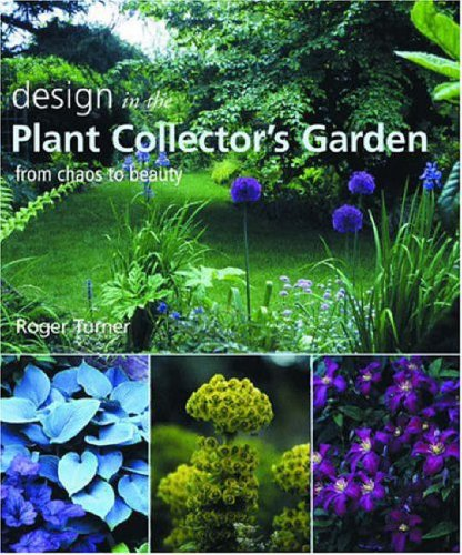 9780881926903: Design in the Plant Collector's Garden: From Chaos to Beauty