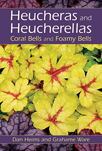 9780881927023: Heucheras and Heucherellas: Coral Bells and Foamy Bells
