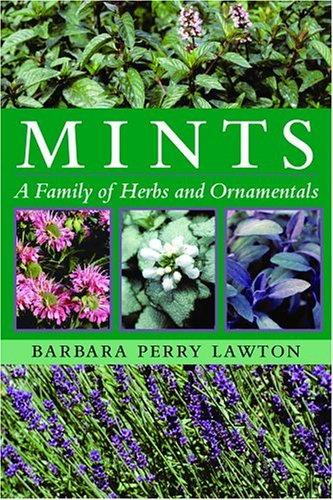 9780881927061: Mints: A Family of Herbs and Ornamentals