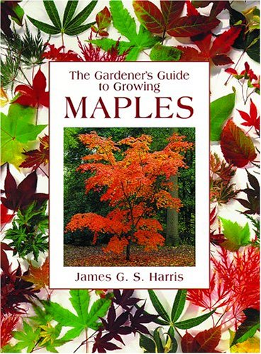 9780881927085: Gardener's Guide to Growing Maples (Gardener's Guide to Growing Series)