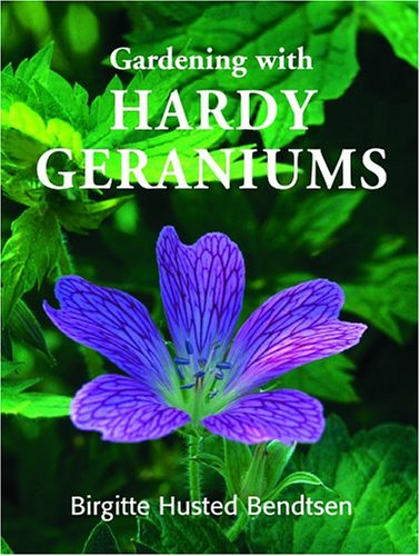 9780881927160: Gardening with Hardy Geraniums