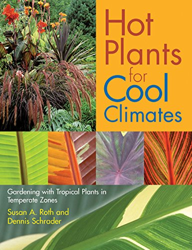9780881927191: Hot Plants for Cool Climates: Gardening With Tropical Plants in Temperate Zones