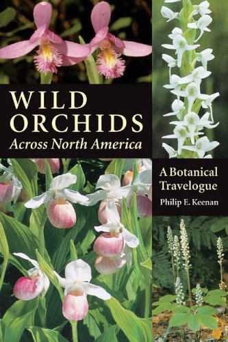 9780881927207: Wild Orchids Across North America: A Botanical Travelogue