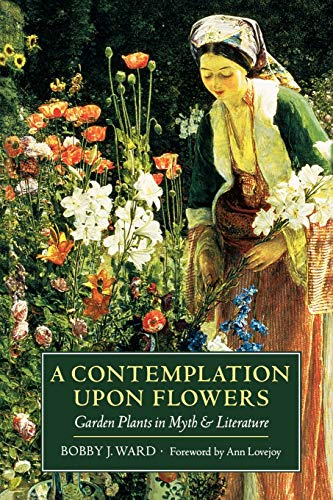 9780881927276: A Contemplation upon Flowers: Garden Plants in Myth and Literature
