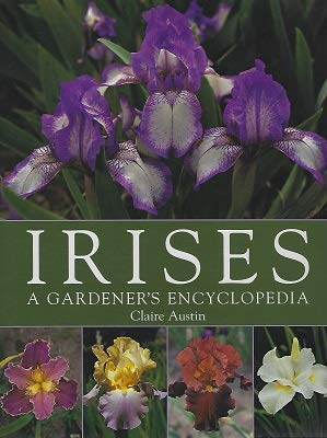 9780881927306: Irises: A Gardener's Encyclopedia