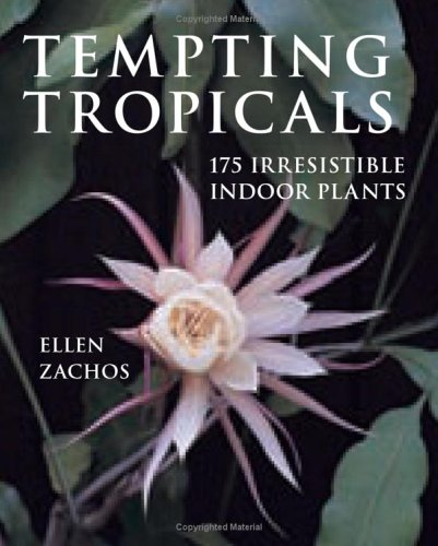9780881927320: Tempting Tropicals: 175 Irresistible Indoor Plants