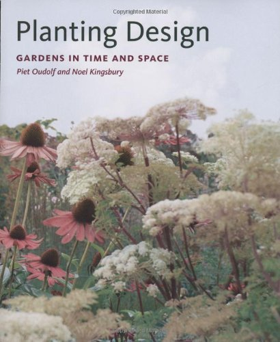 9780881927405: Planting Design: Gardens in Time and Space