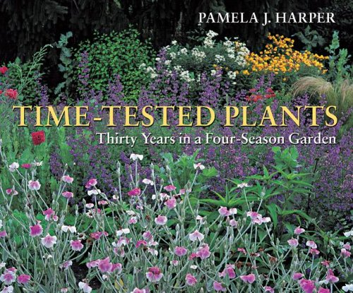 9780881927467: Time-Tested Plants: Thirty Years in a Four-Season Garden