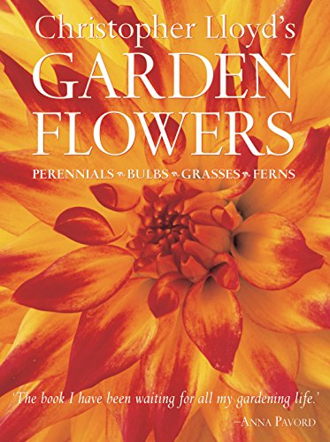 9780881927474: Christopher Lloyd's Garden Flowers: Perennials, Bulbs, Grasses, Ferns