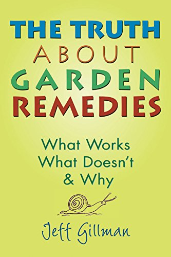9780881927481: The Truth about Garden Remedies: What Works, What Doesn't and Why
