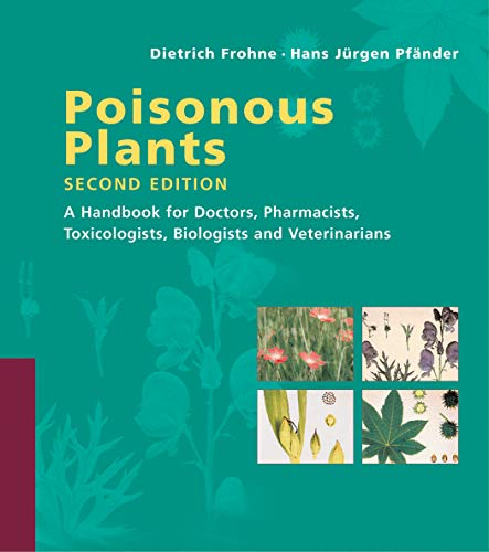 9780881927504: Poisonous Plants: A Handbook for Doctors, Pharmacists, Toxicologists, Biologists and Veterinarians