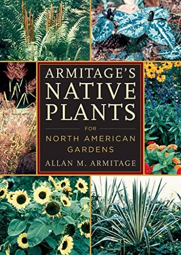 Armitage`s Native Plants for North American Gardens: Allan M. Armitage