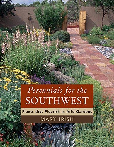 9780881927610: Perennials for the Southwest: Plants That Flourish in Arid Gardens