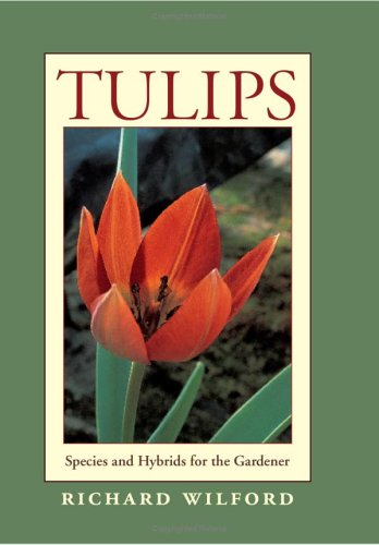 9780881927634: Tulips: Species and Hybrids for the Gardener