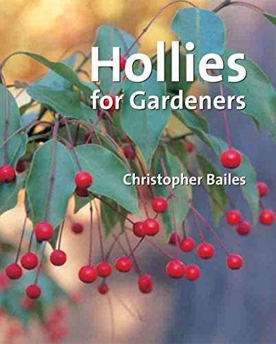 9780881927740: Hollies for Gardeners