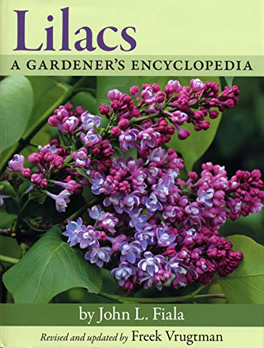 9780881927955: Lilacs: A Gardener's Encyclopedia