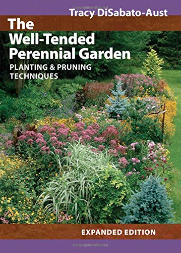 9780881928037: The Well-Tended Perennial Garden: Planting and Pruning Techniques