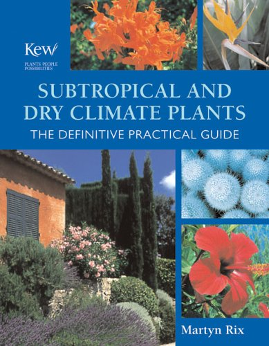 9780881928082: Subtropical and Dry Climate Plants: The Definitive Practical Guide