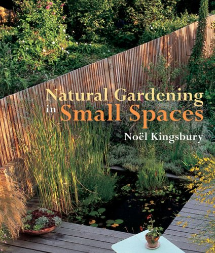 9780881928150: Natural Gardening in Small Spaces