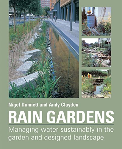 9780881928266: Rain Gardens: Managing Water Sustainably in the Garden and Designed Landscape
